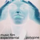 Polygone - B. o film - part. 4