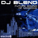 Dj Blend - Future sound of moscow