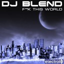 Dj Blend - Fck this world