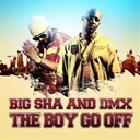 Big Sha / Dmx - The boy go off