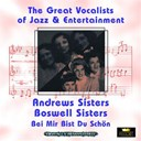 Bing Crosby / The Andrews Sisters / The Boswell Sisters - Bei mir bist du schön (great vocalists of jazz & entertainment - digitally remastered)