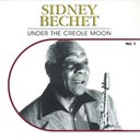 Sidney Bechet - Under the creole moon, vol. 1