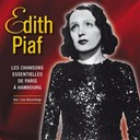 &Eacute;dith Piaf - Les chanson essentielles de paris &agrave; hambourg