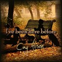 Cay Alison - I've been here before (the mystic version)