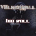 V&ouml;lkerball - Ich will