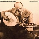 Mohamed Abdel Wahab - Set el habayed