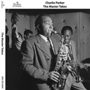 Charlie Parker - The master takes
