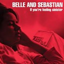 Belle &amp; Sebastian - If you're feeling sinister