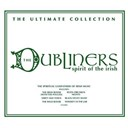 The Dubliners - Spirit of the irish: the ultimate collection