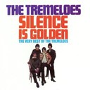 The Tremeloes - Silence is golden - the very best of