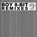 Abdc / Armand Van Helden / Cagedbaby / Phunk Electric / Subway / The Black Ghosts / Touche - The boy 8-bit remixes
