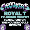 Crookers / Roisin Murphy - Royal t (foamopantonthe house moguls remixes)