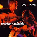 Rodrigo Y Gabriella - Live in japan