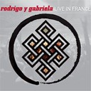 Rodrigo Y Gabriella - Live in france
