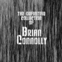 Brian Connolly - The definitive collection of brian connolly