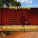 Bing Crosby - On the Sentimental Side