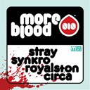 Circa / Royalston / Stray / Synkro - More blood 010 - ep