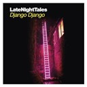 Django Django - Late night tales - django django