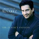 Marcello Viotti / Marcelo Alvarez - The tenor's passion
