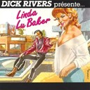 Dick Rivers - Linda lu baker