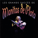 Manitas De Plata - Les grands succ&egrave;s de