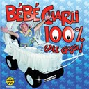Charli Bebe - 100% sale gosse !