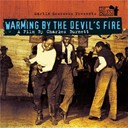 Bessie Smith / Billie Holiday / Charley Patton / James Elmore / Jelly Roll Morton / John Hurt / John Lee Hooker / Ma Rainey / Muddy Waters / Robert Johnson / Sister Rosetta Tharpe / Son House / Sonny Boy Williamson / W.c. Handy - Warming by the devil's fire (B.O.F.)