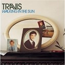 Travis - Walking in the sun