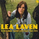 Lea Laven - Se on el&auml;m&auml;&auml; - kaikki levytykset 1969-1973