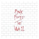Pink Floyd - The wall (2011 - remaster) (2011 remastered version)