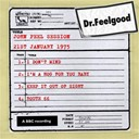 Dr Feelgood - Dr feelgood - bbc john peel session (21st january 1975)