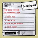 Dr Feelgood - Dr feelgood - john peel session