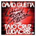 David Guetta - Little bad girl (feat.taio cruz & ludacris)