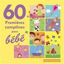 60 Premières Comptines Pour Bébé - 60 premières comptines pour bébé