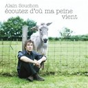 Alain Souchon - Ecoutez d'o&ugrave; ma peine vient