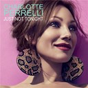 Charlotte Perrelli - Just not tonight