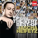 Jascha Heifetz - The very best of jascha heifetz