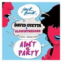 David Guetta - Ain't a party (feat. harrison) (radio edit)