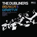 The Dubliners - Drinkin' & courtin' (2012 - remaster) (2012 - remaster)
