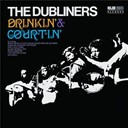 The Dubliners - Drinkin' & courtin' (2012 - remaster)