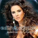 Edith Marquez / Edith Márquez - Memorias del corazón