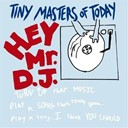 Tiny Masters Of Today - Hey mr dj