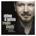 Stefano Di Battista - Trouble shootin'