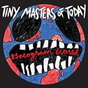 Tiny Masters Of Today - Hologram world