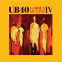 Ub 40 - Labour of love iv