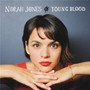 Norah Jones - Young blood