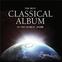 Compilation - The Best Classical Album in the World...Ever!