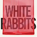 White Rabbits - Temporary