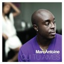 Marc Antoine - Qui tu aimes