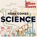 They Might Be Giants - Here comes science